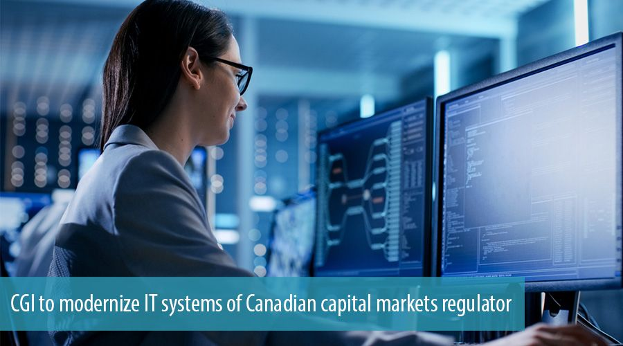 CGI to modernize IT systems of Canadian capital markets regulator