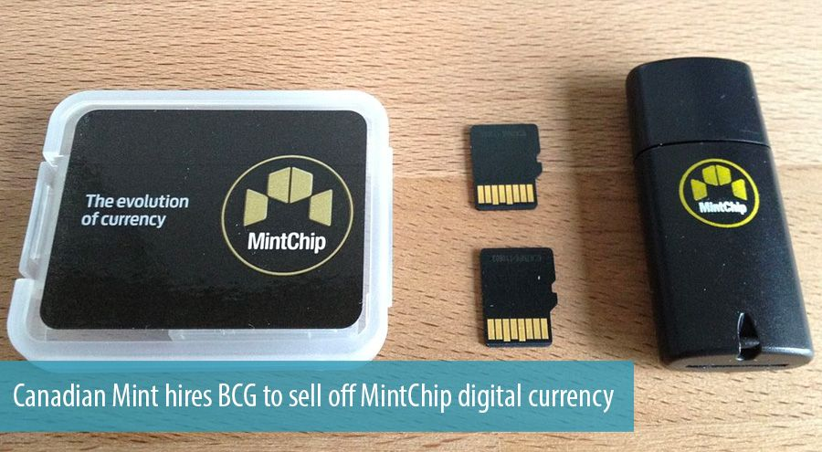 Canadian Mint hires BCG to sell off MintChip digital currency