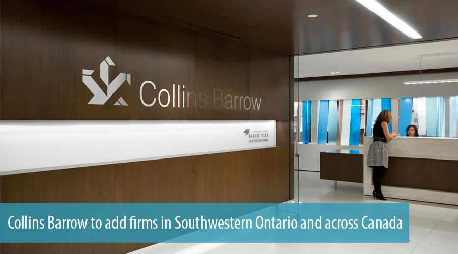 Collins Barrow to add firms in Southwestern Ontario and across Canada