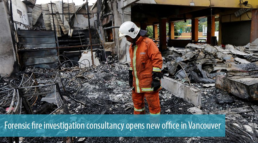 Forensic fire investigation consultancy opens new office in Vancouver