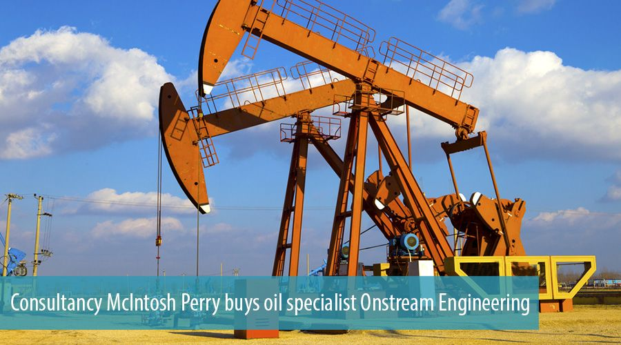 Consultancy McIntosh Perry buys oil specialist Onstream Engineering