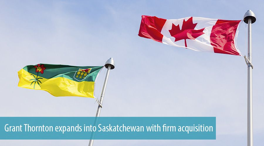 Grant Thornton expands into Saskatchewan with firm acquisition