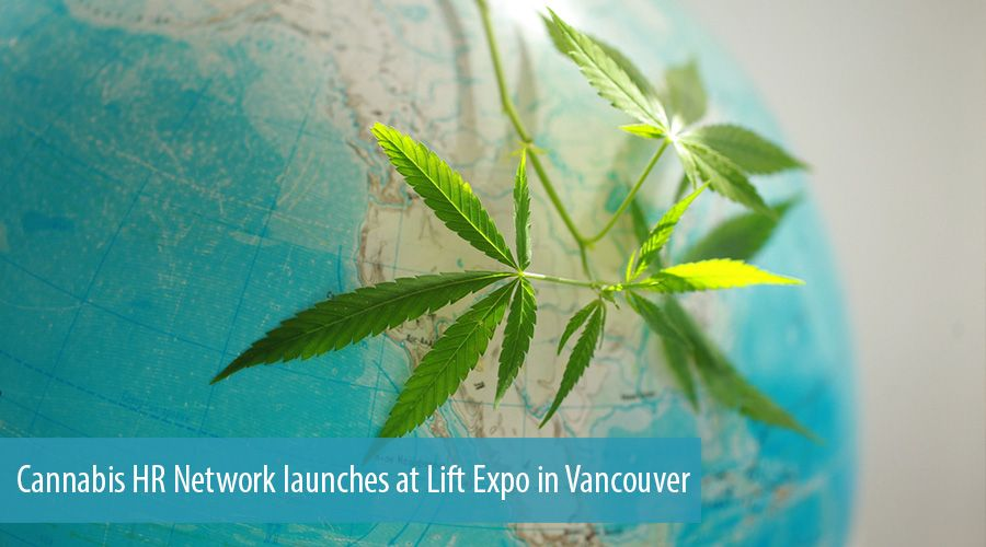 Cannabis HR Network launches at Lift Expo in Vancouver