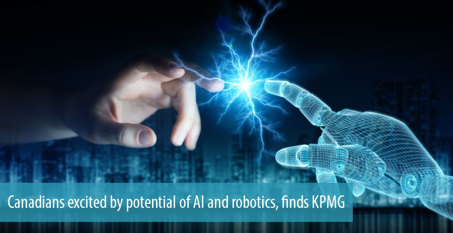 Canadians excited by potential of AI and robotics, finds KPMG
