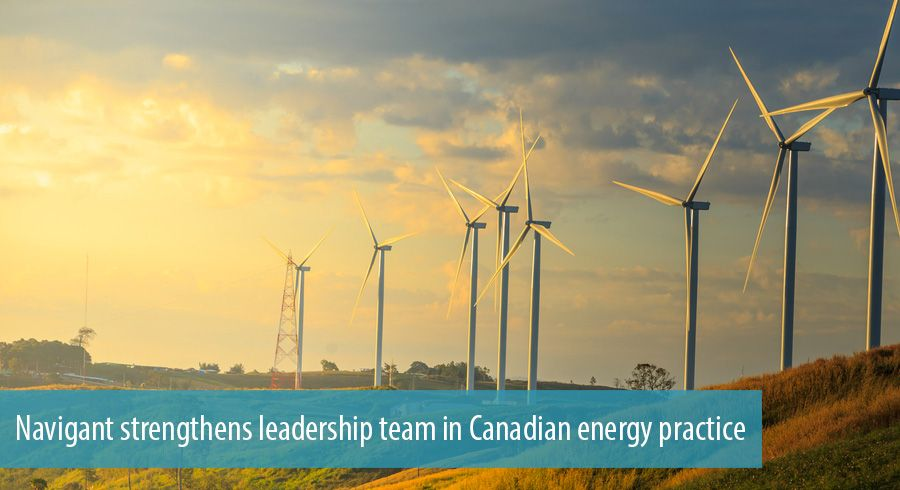 Navigant strengthens leadership team in Canadian energy practice