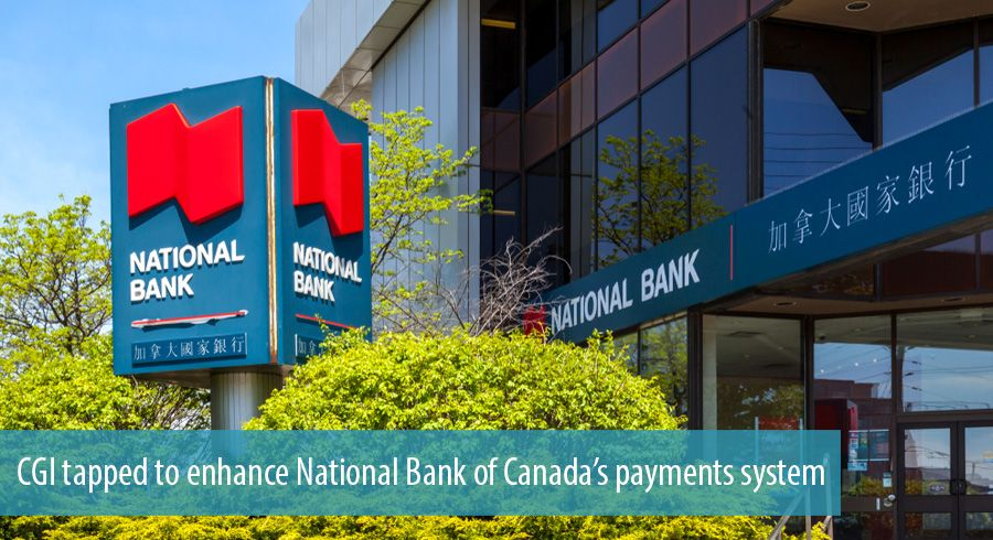 CGI tapped to enhance National Bank of Canada's payments system