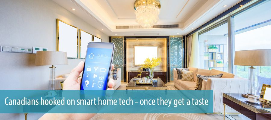 Canadians hooked on smart home tech – once they get a taste