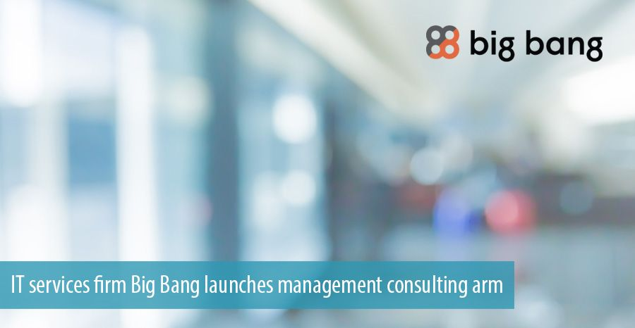 IT services firm Big Bang launches management consulting arm