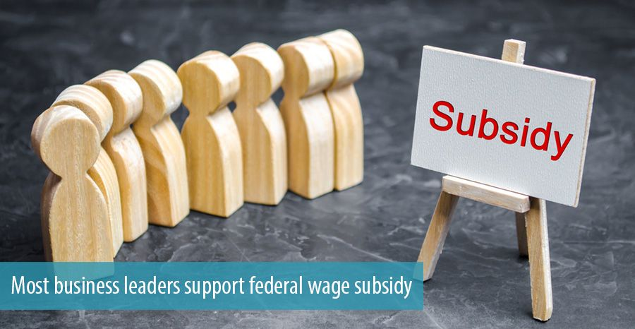 Most business leaders support federal wage subsidy