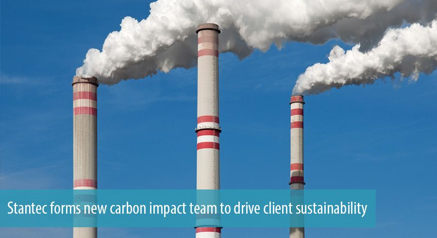 Stantec forms new carbon impact team to drive client sustainability